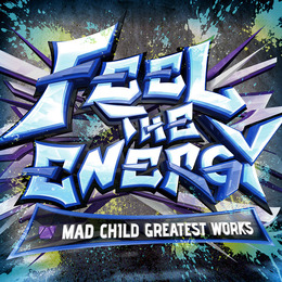 FEEL THE ENERGY -MAD CHILD GREATEST WORKS- 2015.12.31 Release!!